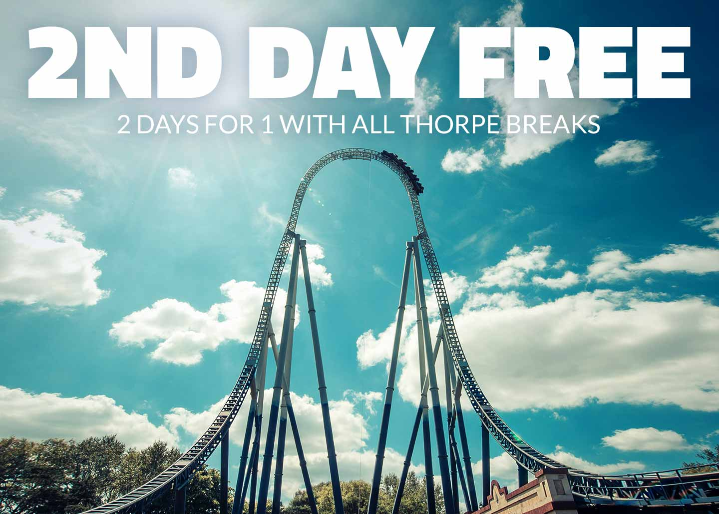 2nd day FREE entry at Thorpe Park